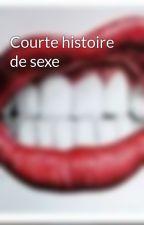 Courte histoire de sexe by anonyme_69-