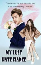(TMCTL 2) My Lust-Hate Fiancee by Sweety_Lheii