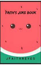 Faith's joke book by jfaithreyes