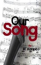 Our Song by MAgapito