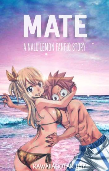 Mate ( A Nalu Lemon Fanfic)