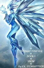 Twilight Forever | Book 1: High Noon by RKStewarttson26