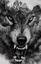 My Mate *Abgeschlossen* by WerwolfStory
