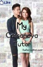 My Cassanova Tutor by BernadillaLover