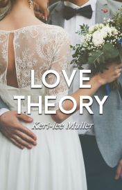 The Marriage Theory by Keri8794