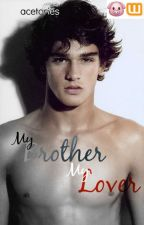 My Brother, My Lover (boyxboy) by acetories