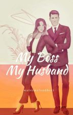My Boss, My Husband by watermelondbest