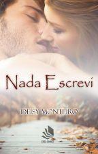 NADA ESCREVI by AutoraDeisy
