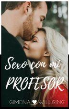 Sexo con mi profesor by GimenaTisiana