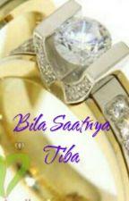 BILA SAATNYA TIBA by sasaaja