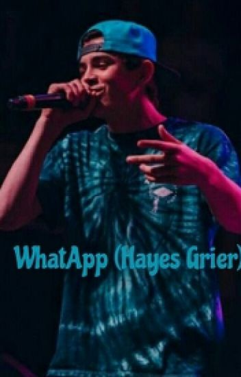 WhatApp (Hayes Grier) ||Terminada||