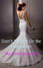 Don't forget or be forgotten by CoolCatzornah