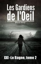 Les Gardiens de l'Œil (Les XXIs, livre II) by luce-story