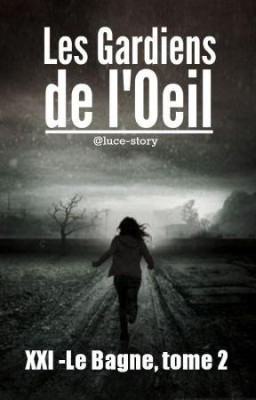Les Gardiens de l'Œil (Les XXIs, Livre II) {En réécriture} by luce-story