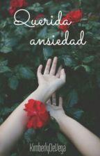 Querida ansiedad by KimberlyDeVega