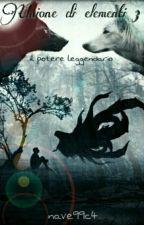 Unione di elementi 3 -il potere leggendario- by nave99c4
