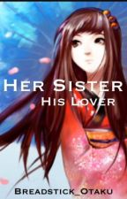 Her Sister, His Lover (Hakuouki fanfic Saito x oc) by breadstick-otaku