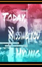 Today, Missing You Hyung by piggy_0627