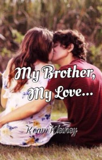 my brother my love