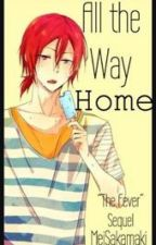 All the Way Home (RinxReader) The Fever Sequel (ON HOLD) by MeiSakamaki