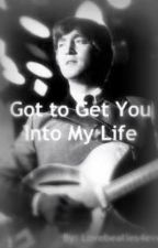 Got to Get You Into My Life (Beatles fanfic) by bron_y_aur_stomp