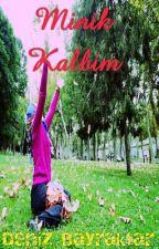 ♡ Minik Kalbim ♡ by DeniSelimBayraktar