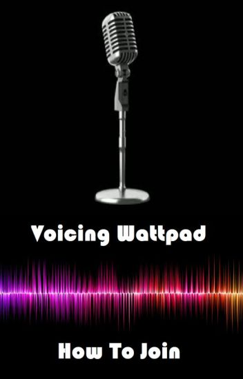 Voicing Wattpad: How to join