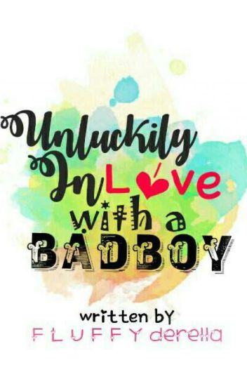 Unluckily Inlove With A Badboy