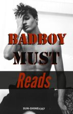 Bad Boy Must Reads by sun-shine1357