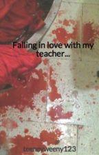 Falling in love with my teacher... by teeneyweeny123