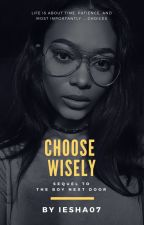 Choose Wisely by Iesha07
