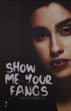 Show Me Your Fangs by scaredofdope