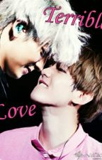 Terrible Love(Completed) by BaekYeolHhm3