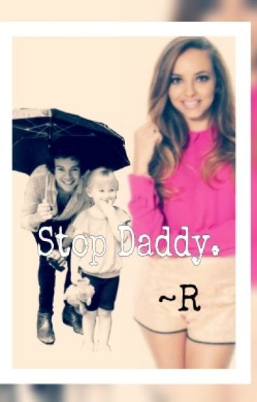Stop Daddy. |H.S.|