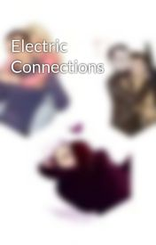 Electric Connections by fanfic_writer9