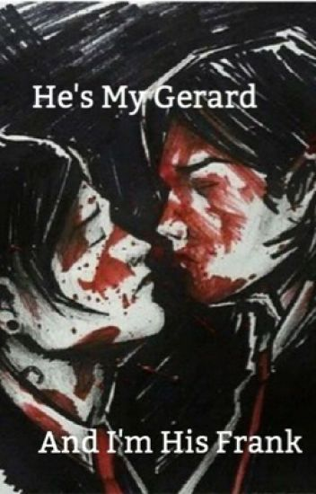 He's My Gerard And I'm His Frank (sequel) {INCOMPLETE}