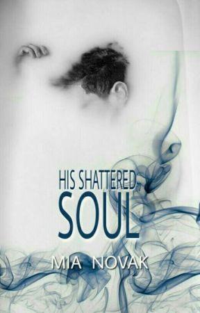 His Shattered Soul (Being Rewritten) by _LilDark