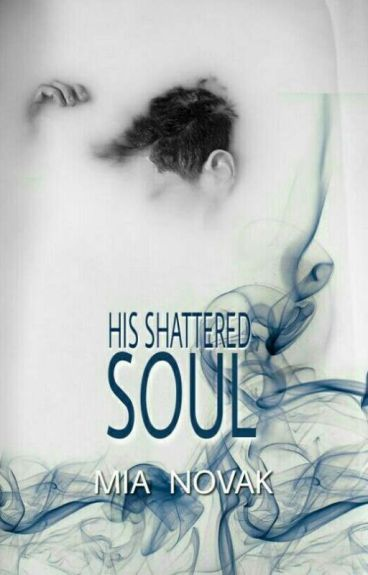 His Shattered Soul. #Book1