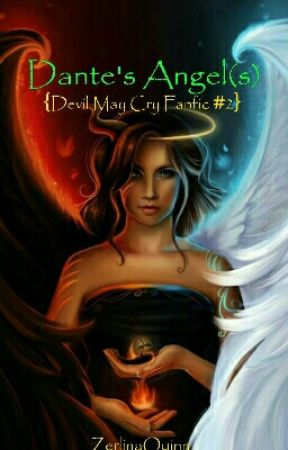 Dante's Angel (s) {Dmc Fanfiction #2} by ZerlinaQuinn