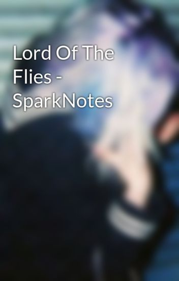 lord of the flies sparknotes malumscene wattpad