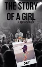 The Story of a Girl (a 5quad fanfic) by x5quadxmendesx