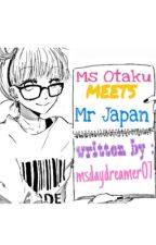 Ms Otaku Meets Mr Japan by MsDaydreamer07