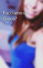 Facciamo un Gioco? by ValeriaFusetti