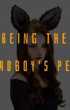 Being The Badboy's Pet by holly_K