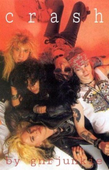 Crash - Guns N Roses Fanfiction