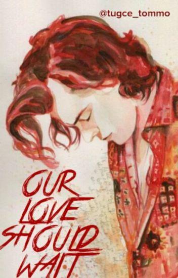 Our Love Should Wait (Larry)