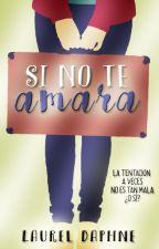 Si No Te Amara © by smile_sarita