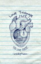 Love Triangle (Editting) by -inception-