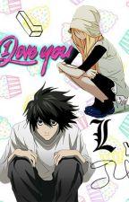 L Lawliet te amo! (L lawliet y tu) COMPLETADA by B-Shiru