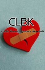 CLBK by nuelifah